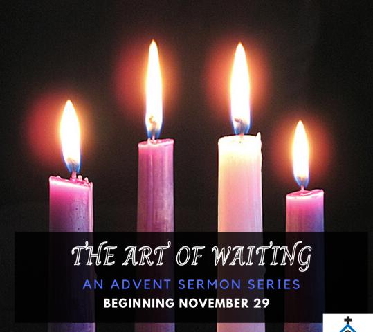 New Advent Sermon Series Begins November 29: The Art of Waiting